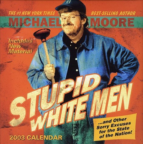 9780740732126: Stupid White Men 2003 Day to Day Block Calendar