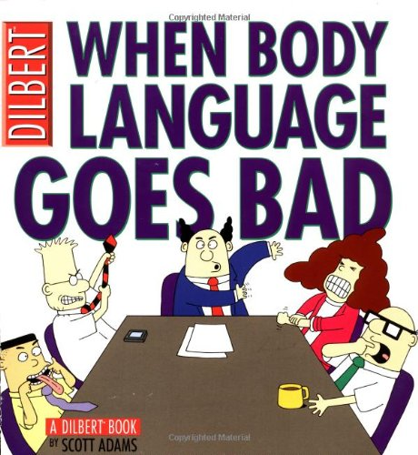 Dilbert 21 When Body Language Goes Bad: ADAMS