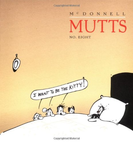 I Want To Be The Kitty 8 Mutts