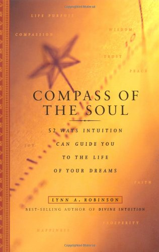 9780740733376: Compass Of The Soul: 52 Ways Intuition Can Guide You To The Life Of Your Dreams