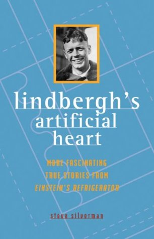 9780740733406: Lindbergh's Artificial Heart: More Fascinating True Stories From Einstein's Refrigerator