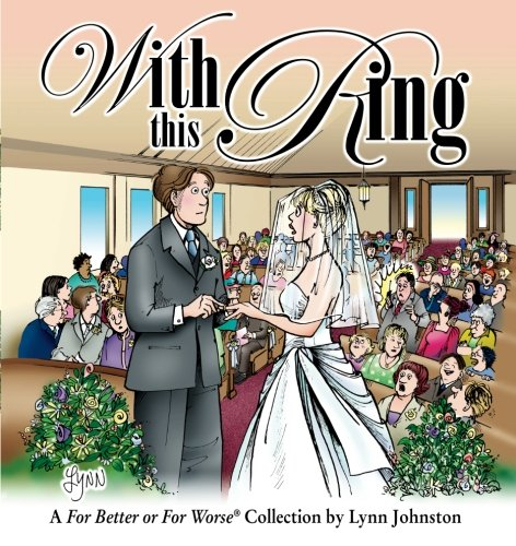 9780740734120: With This Ring: A For Better or For Worse Collection