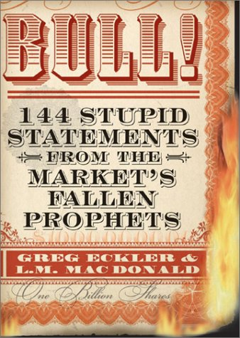 9780740736124: Bull! 144 Stupid Statements from the Market's Fallen Prophets