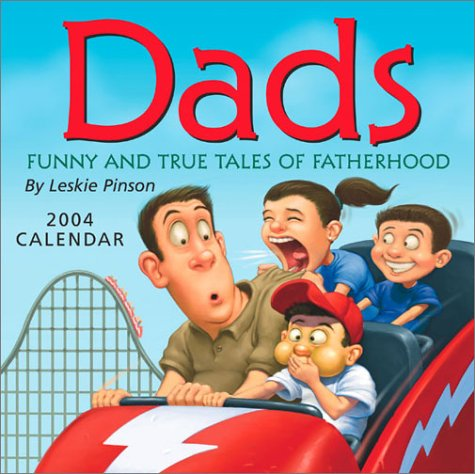 9780740736506: Dads: Funny and True Tales Of Fatherhood 2004 Day-To-Day Calendar