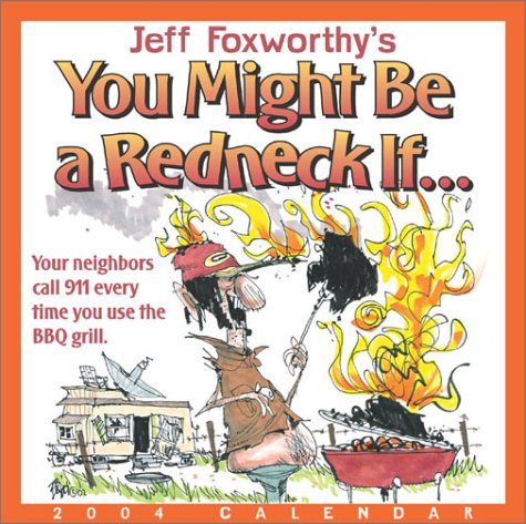 Jeff Foxworthy's You Might Be A Redneck If... 2004 Day-To-Day Calendar (0740736752) by Jeff Foxworthy