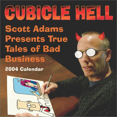 9780740736926: Cubicle Hell 2004 Calendar: Scott Adams Presents True Tales of Bad Business