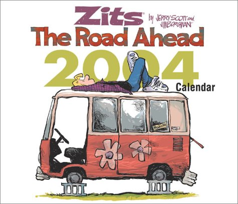 Zits The Road Ahead 2004 Day-To-Day Calendar (0740737090) by Scott, Jerry; Borgman, Jim