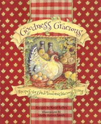 9780740737633: Goodness Gracious: recipes for Good Food and Gracious Living