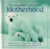 9780740737916: The Incredible Truth About Motherhood