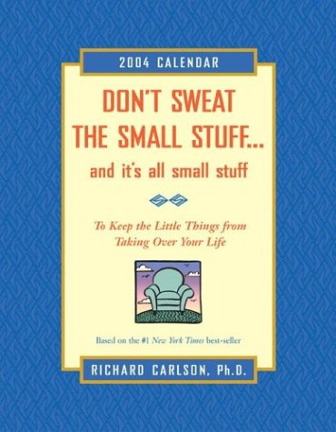 Don't Sweat The Samall Stuff 2004 Engagement Calendar (9780740737954) by Carlson, Richard
