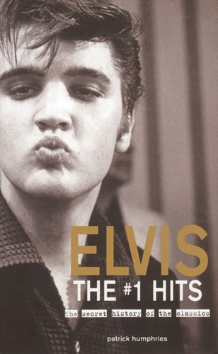 9780740738036: Elvis The #1 Hits: The Secret History of the Classics