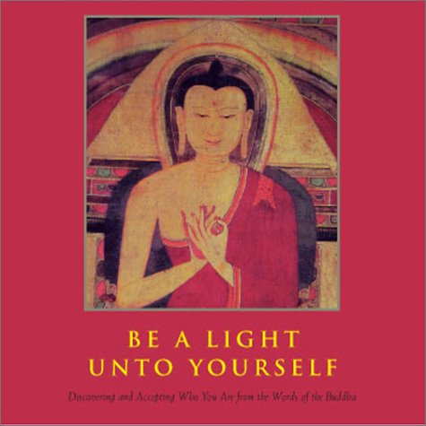 Be a Light Unto Yourself: Discovering and Accepting Who You Are From the Woods of the Buddha: ...