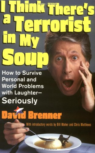 9780740738227: I Think There's A Terrorist In My Soup: How to Survive Personal and World Problems with Laughter - Seriously