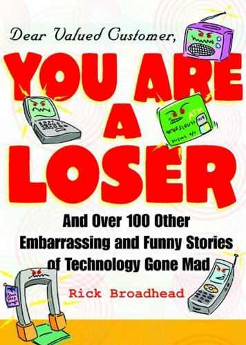 DEAR VALUED CUSTOMER: YOU ARE A LOSER