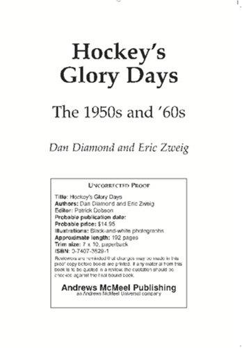 Hockey's Glory Days: The 1950s and '60s (0740738291) by Diamond, Dan; Zweig, Eric