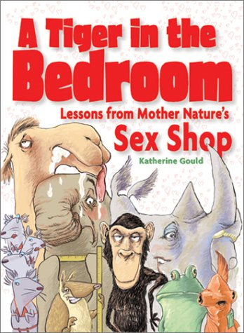 9780740738395: A Tiger in the Bedroom: Lessons from Mother Nature's Sex Shop