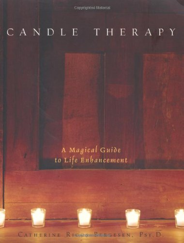 Candle Therapy: The Magical Guide to Life Enhancement: Riggs-Bergesen, Catherine