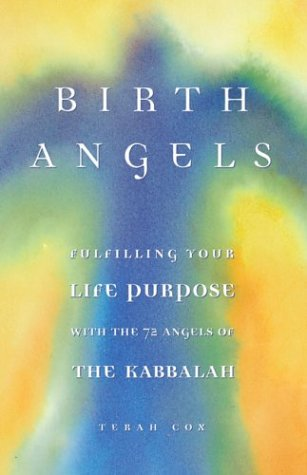 9780740741715: Birth Angels: Fulfilling Your Life Purpose With the 72 Angels of the Kabbalah