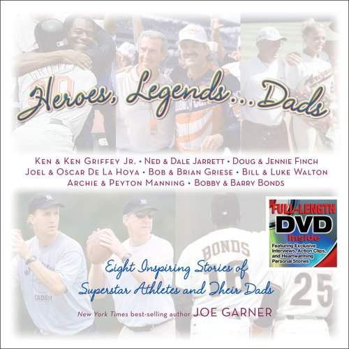9780740741784: Heroes, Legends ... Dads: Eight Inspiring Stories of Superstar Athletes and Their Dads
