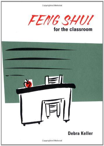 Feng Shui for the Classroom: Keller, Debra
