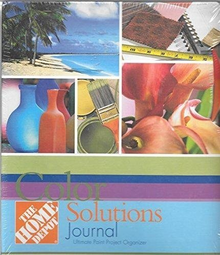 The Home Depot Color Solutions Journal : Ultimate Paint Project with TWO CD-ROMS