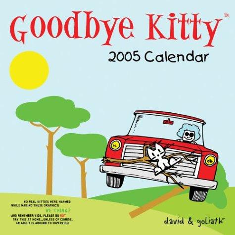 9780740743313: Goodbye Kitty: 2005 Wall Calendar