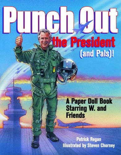 9780740743450: Punch out the President (and Pals)! A Paper Doll Book Starring W. and Friends