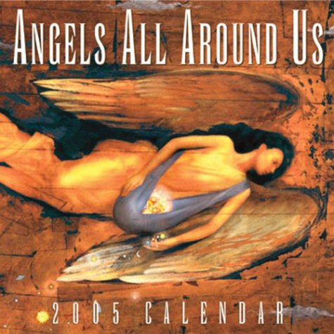 9780740744549: Angels All Around Us: 2005 Day-to-Day Calendar