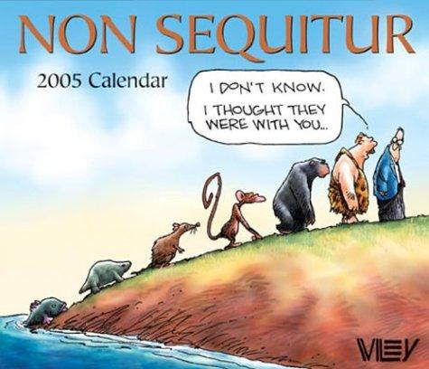 9780740744730: Non Sequitur 2005 Calendar