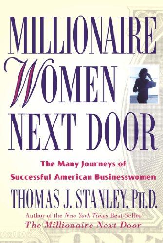 Millionaire Women Next Door: The Many Journeys: Thomas J. Stanley