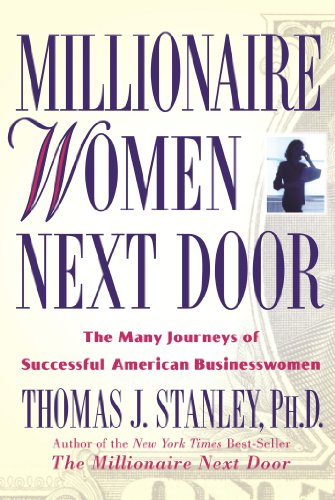 9780740745324: Millionaire Women Next Door: The Many Journeys of Successful American Businesswomen