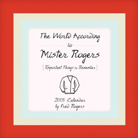 9780740745423: World According to MR Rogers: 2005 Day-To-Day Calendar