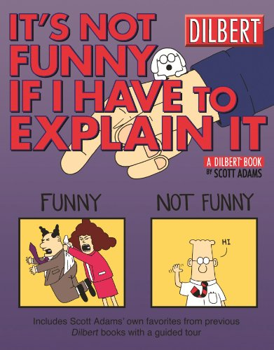 9780740746581: It's Not Funny If I Have to Explain It: A Dilbert Treasury