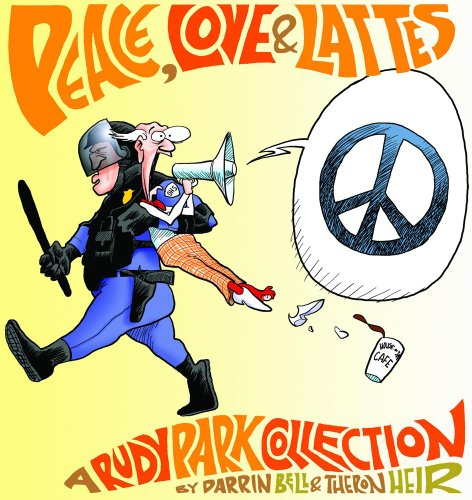 9780740746628: Peace, Love, and Lattes: A Rudy Park Collection (Rudy Park Collections)