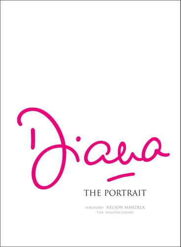 DIANA: The Portrait (Sealed): Coward, Rosalind; Nelson Mandela (Foreword)