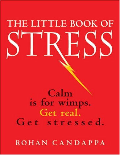 9780740747311: The Little Book of Stress: Calm Is for Wimps. Get Real. Get Stressed.