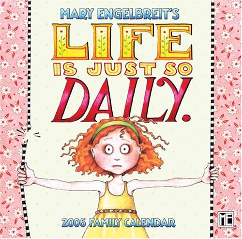 Mary Engelbreit's Life is Just So Daily: 2006 Wall Calendar (0740749080) by Engelbreit, Mary