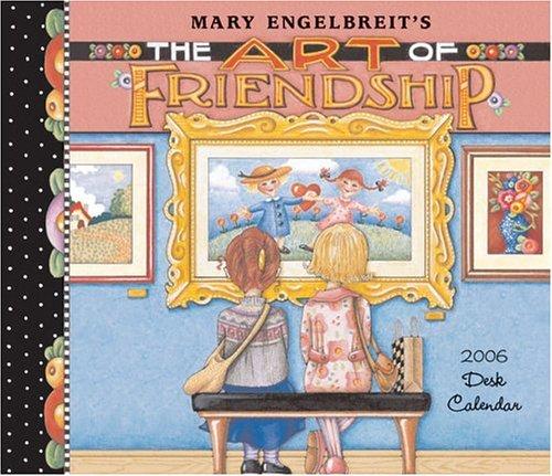 9780740749094: Mary Engelbreit's The Art of Friendship: 2006 Desk Calendar