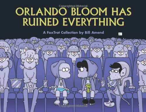 9780740749995: Foxtrot Orlando Bloom Has Ruined Everything (Foxtrot Collection)