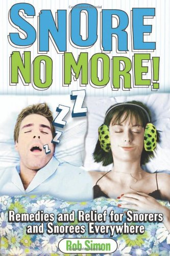 9780740750366: Snore No More!: Remedies and Relief for Snorers and Snorees Everywhere
