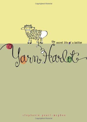 9780740750373: Yarn Harlot: The Secret Life of a Knitter