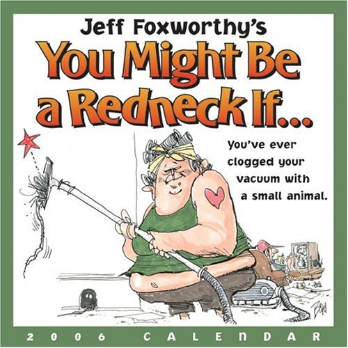 Jeff Foxworthy's You Might Be a Redneck if..: 2006 Day to Day Calendar (0740751670) by Jeff Foxworthy