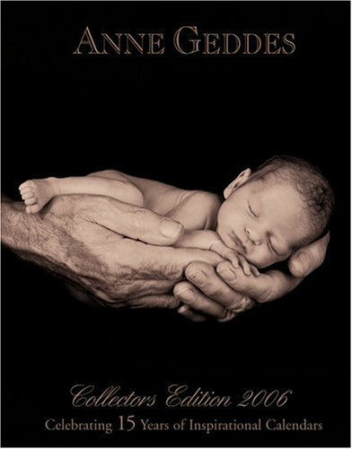 Anne Geddes Collector's Edition 2006 Desk Calendar: n/a