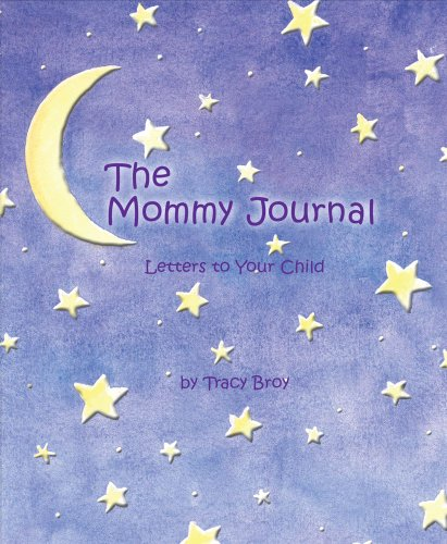 9780740754142: The Mommy Journal: Letters to your child