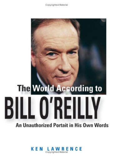 9780740754784: The World According to Bill O'Reilly: An Unauthorized Portrait in His Own Words