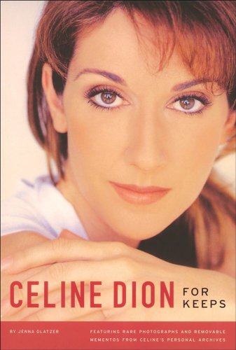9780740755590: Celine Dion: For Keeps [With Removable Mementos from Personal Archives]