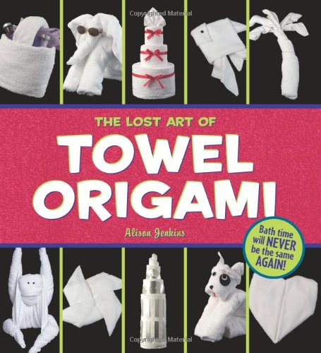 9780740755637: The Lost Art of Towel Origami