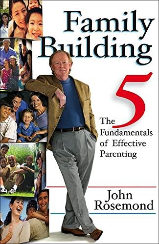 9780740755699: Family Building: The Five Fundamentals of Effective Parenting (John Rosemond)