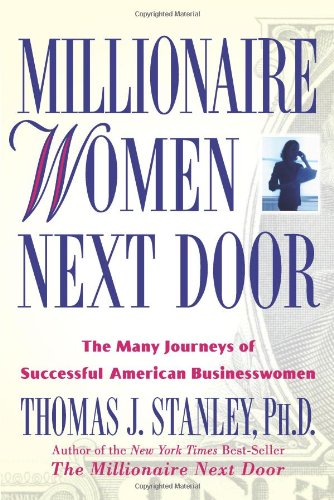 9780740755705: Millionaire Women Next Door: The Many Journeys of Successful American Businesswomen