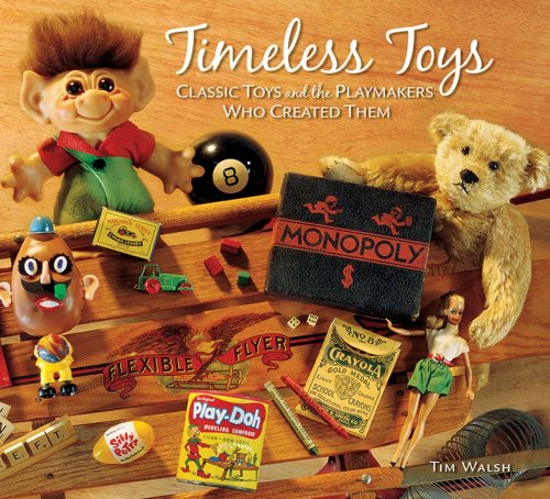 9780740755712: Timeless Toys: Classic Toys and the Playmakers Who Created Them